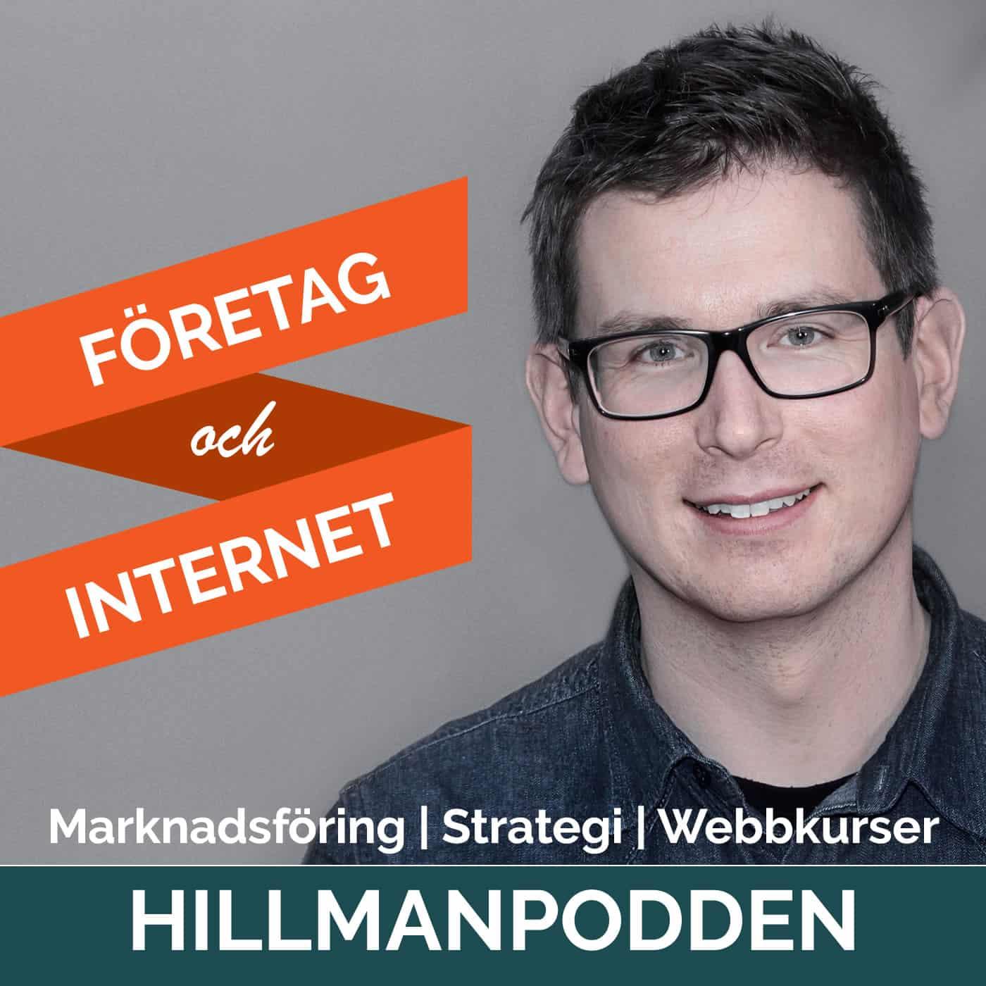 Hillman Podden: Företag och internet | Webbkurser | Digital Marknadsföring | Greger Hillman